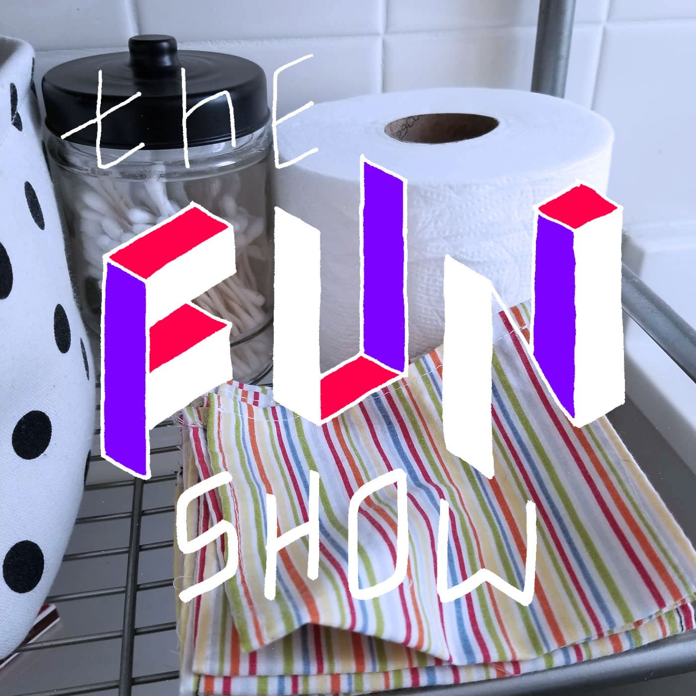 The Fun Show S4E6: Pee Rag Revolution
