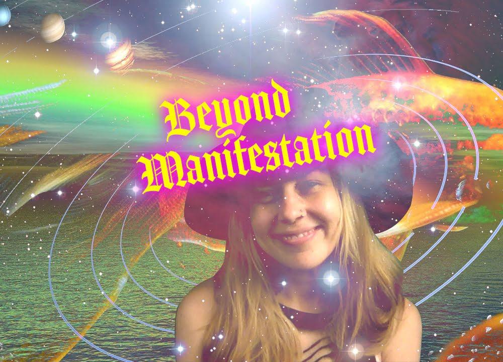 Beyond Manifestation Meditation