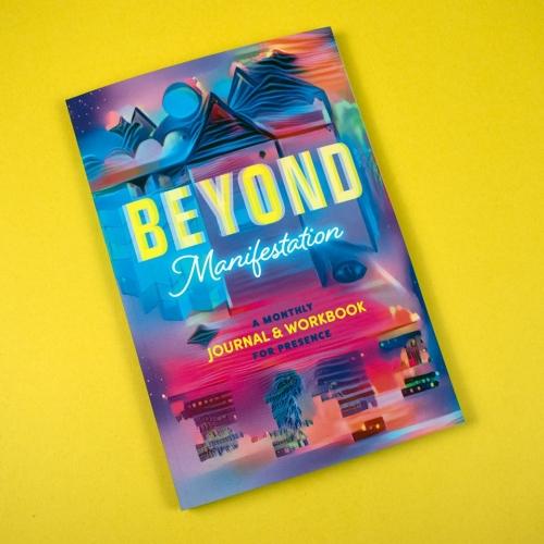 Beyond Manifestation Journal