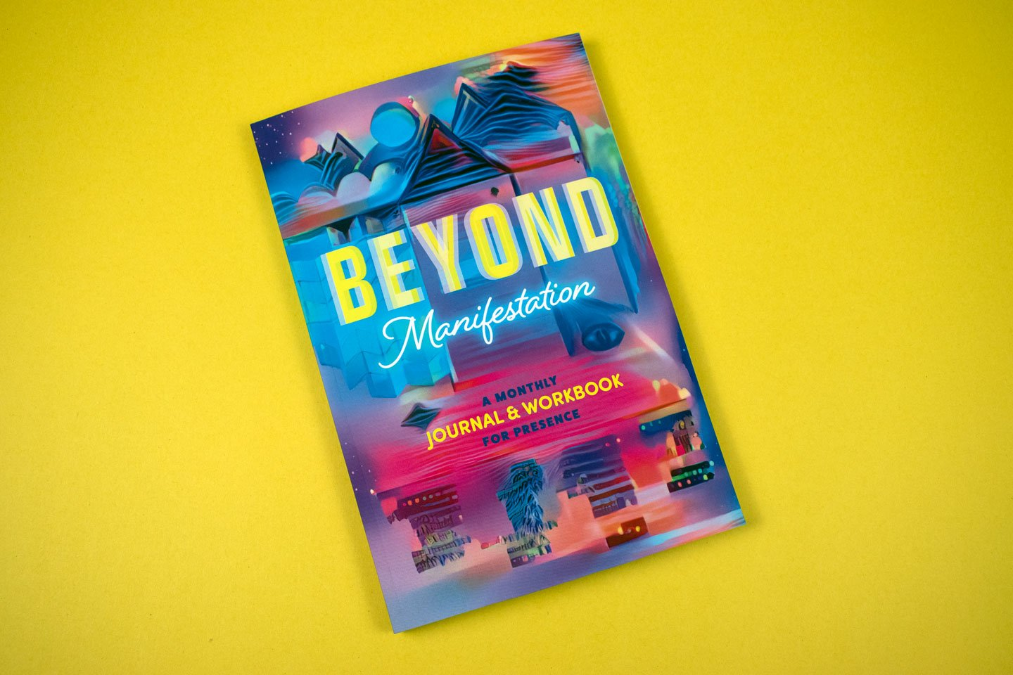Beyond Manifestation Journal