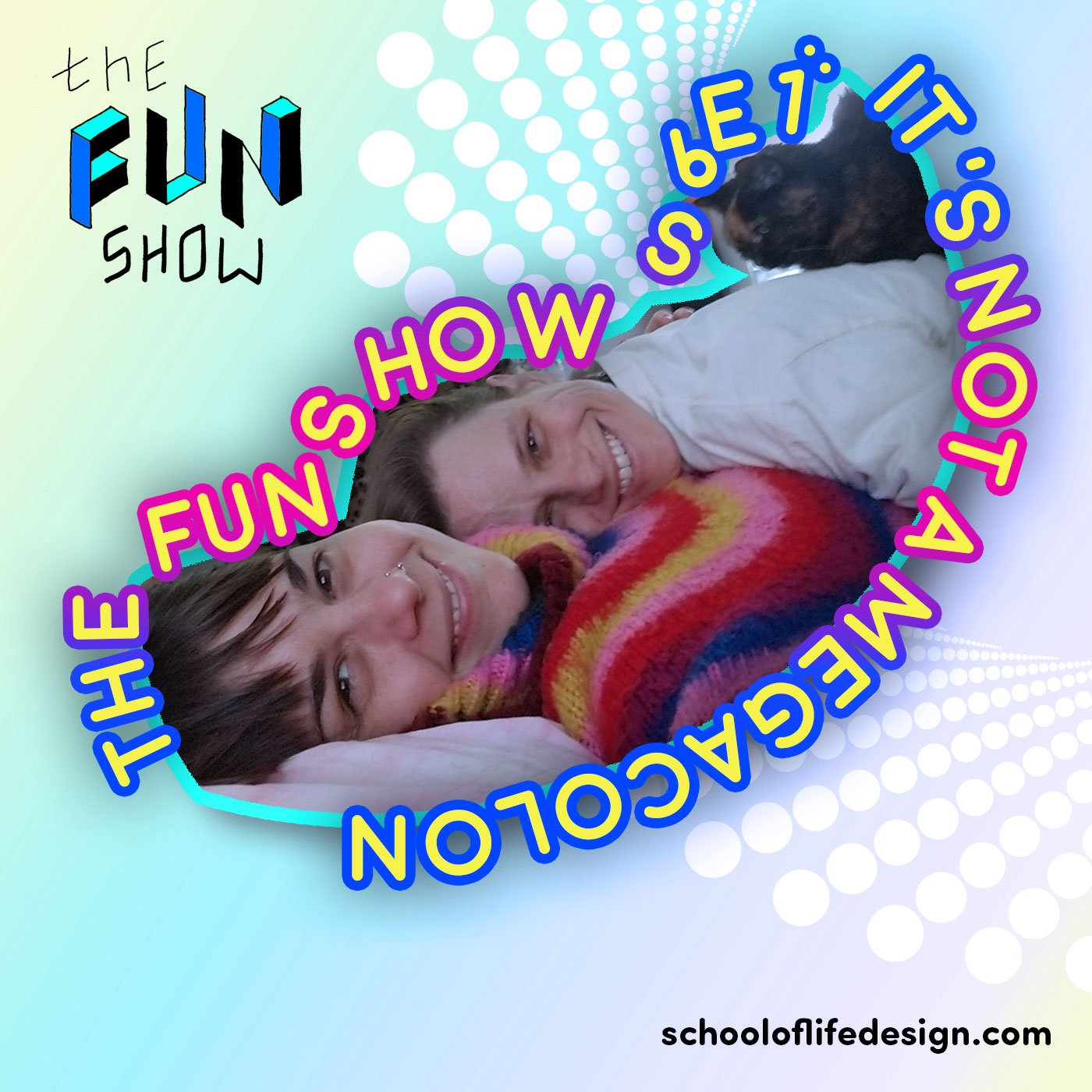 The Fun Show S6E1: It's Not A Megacolon