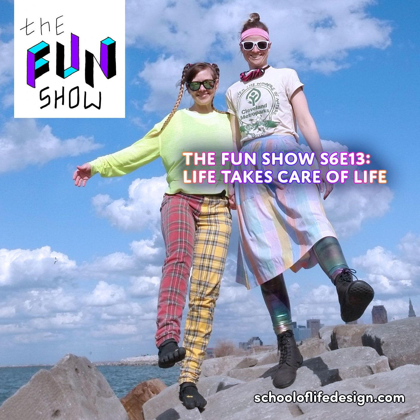 The Fun Show S6E13: Life Takes Care of Life