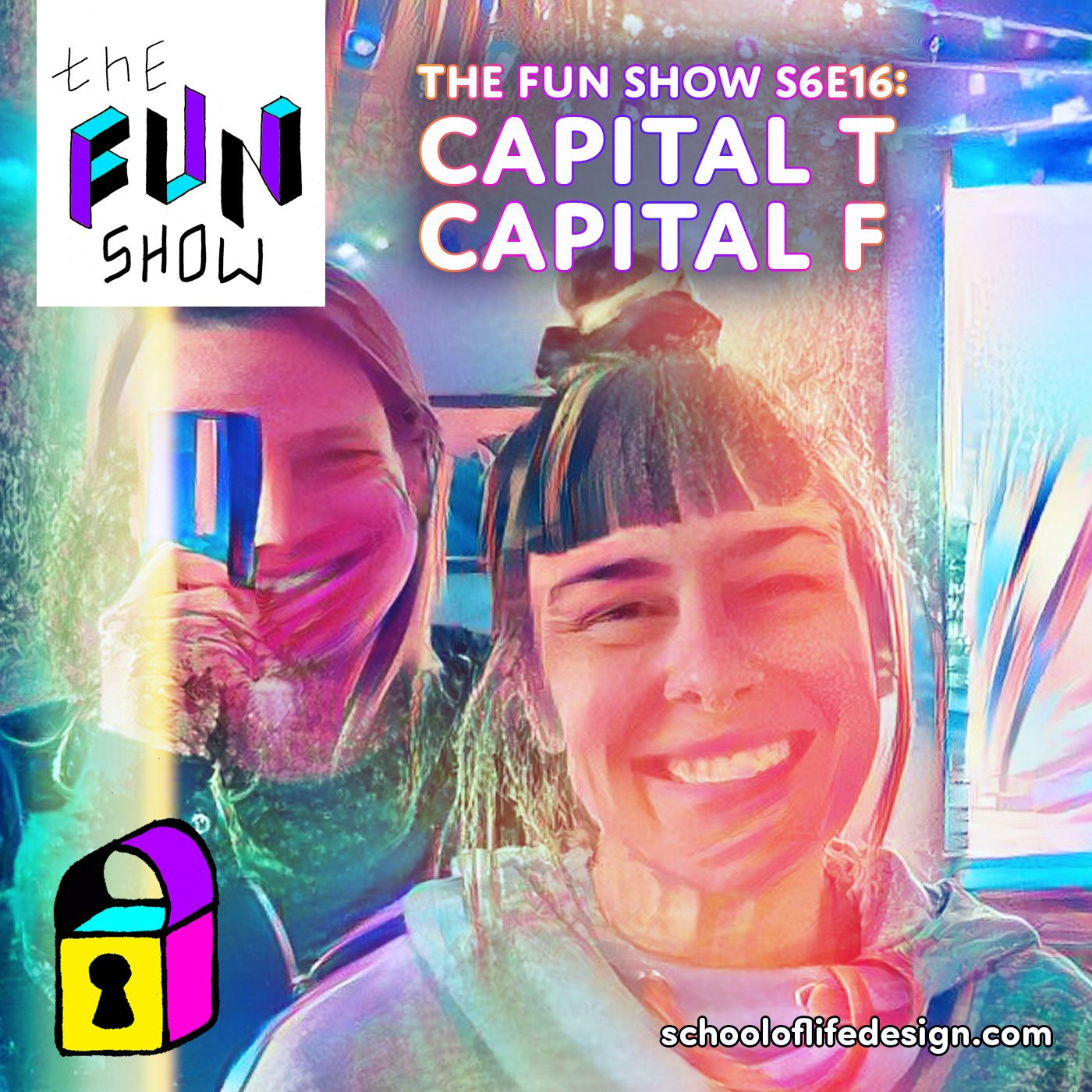 The Fun Show S6E16: Capital T Capital F