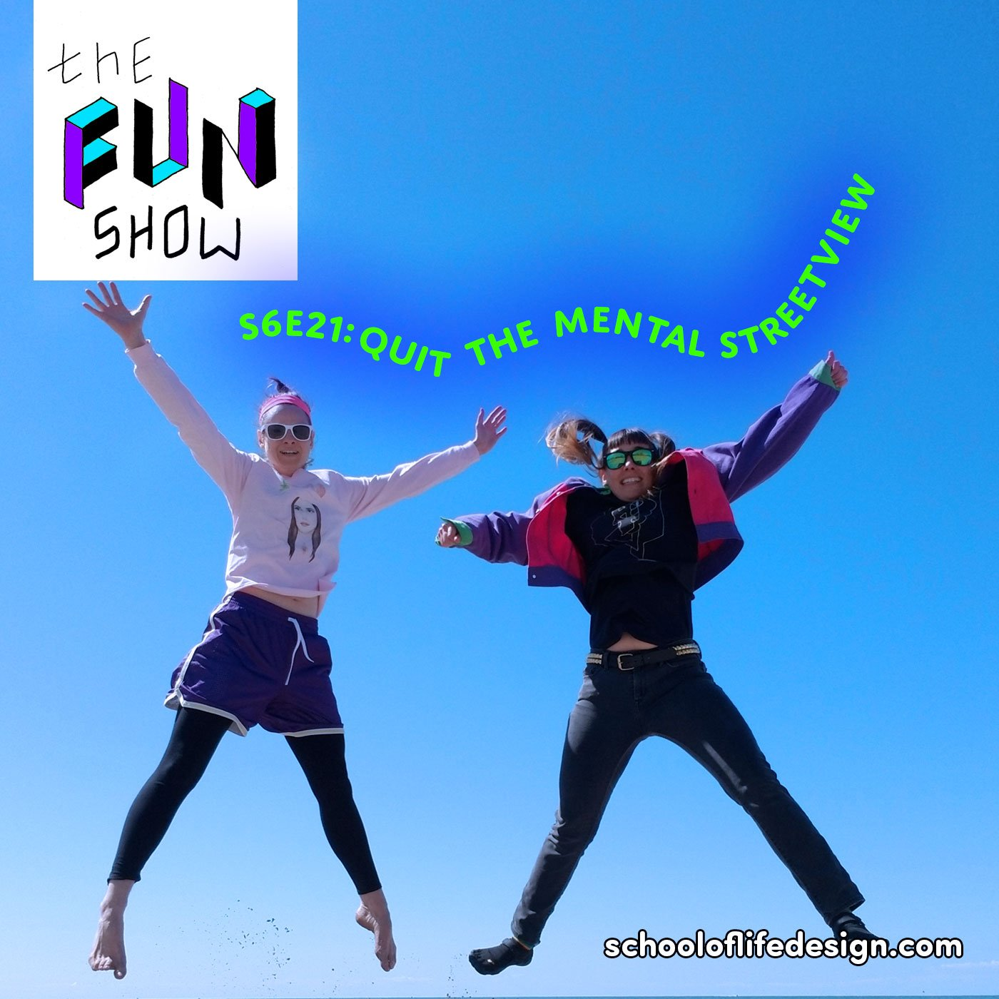 The Fun Show S6E21: Quit the Mental Streetview