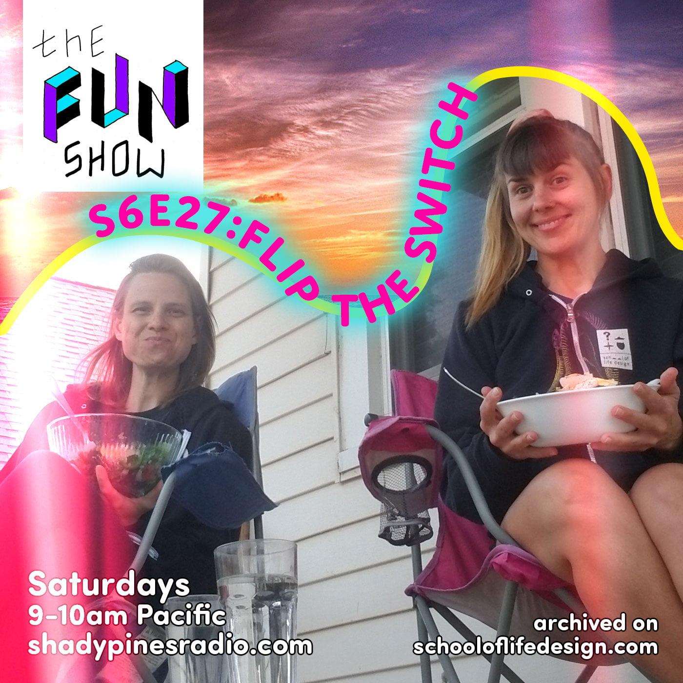 The Fun Show S6E27: Flip the Switch