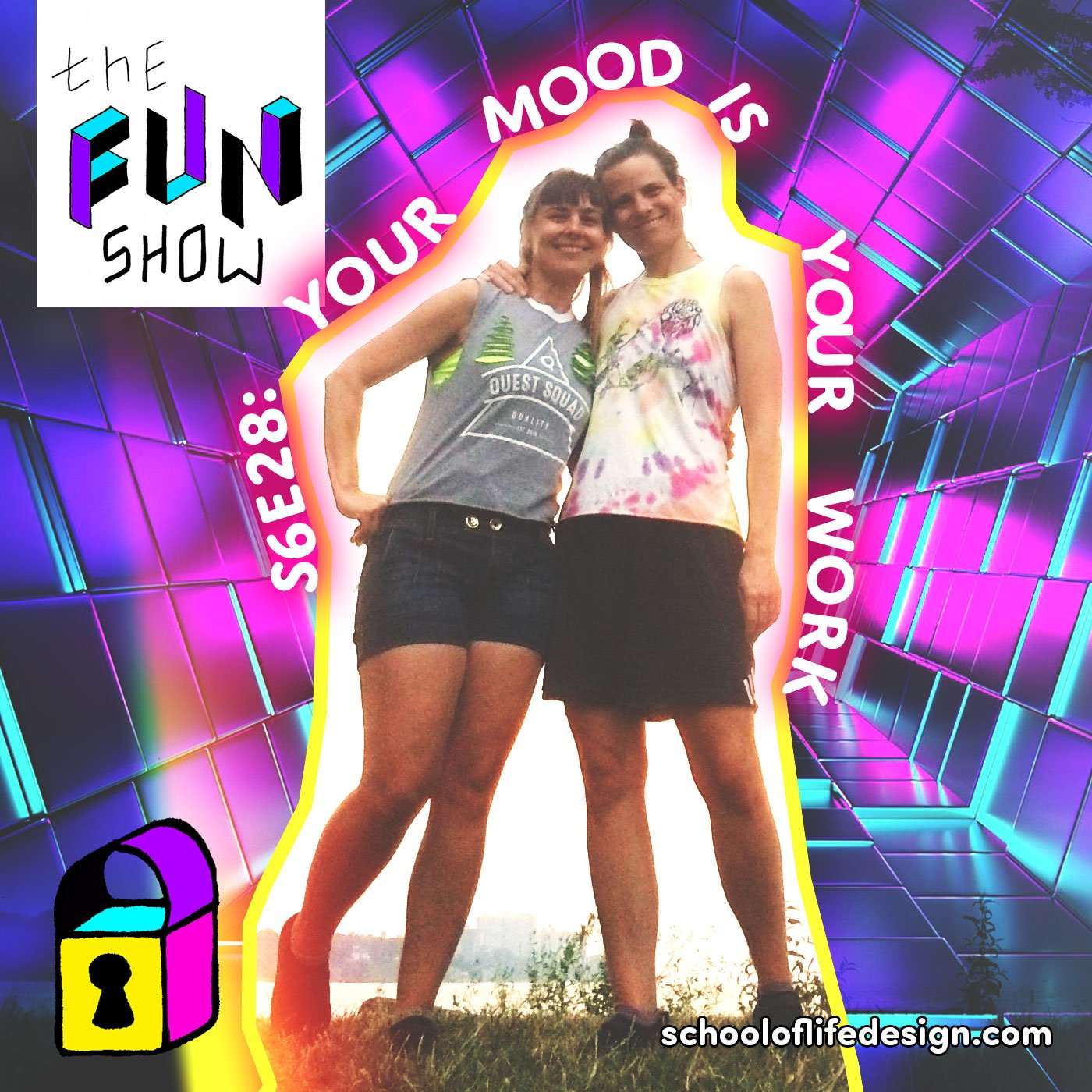 The Fun Show S6E28: Your Mood Is Your Work