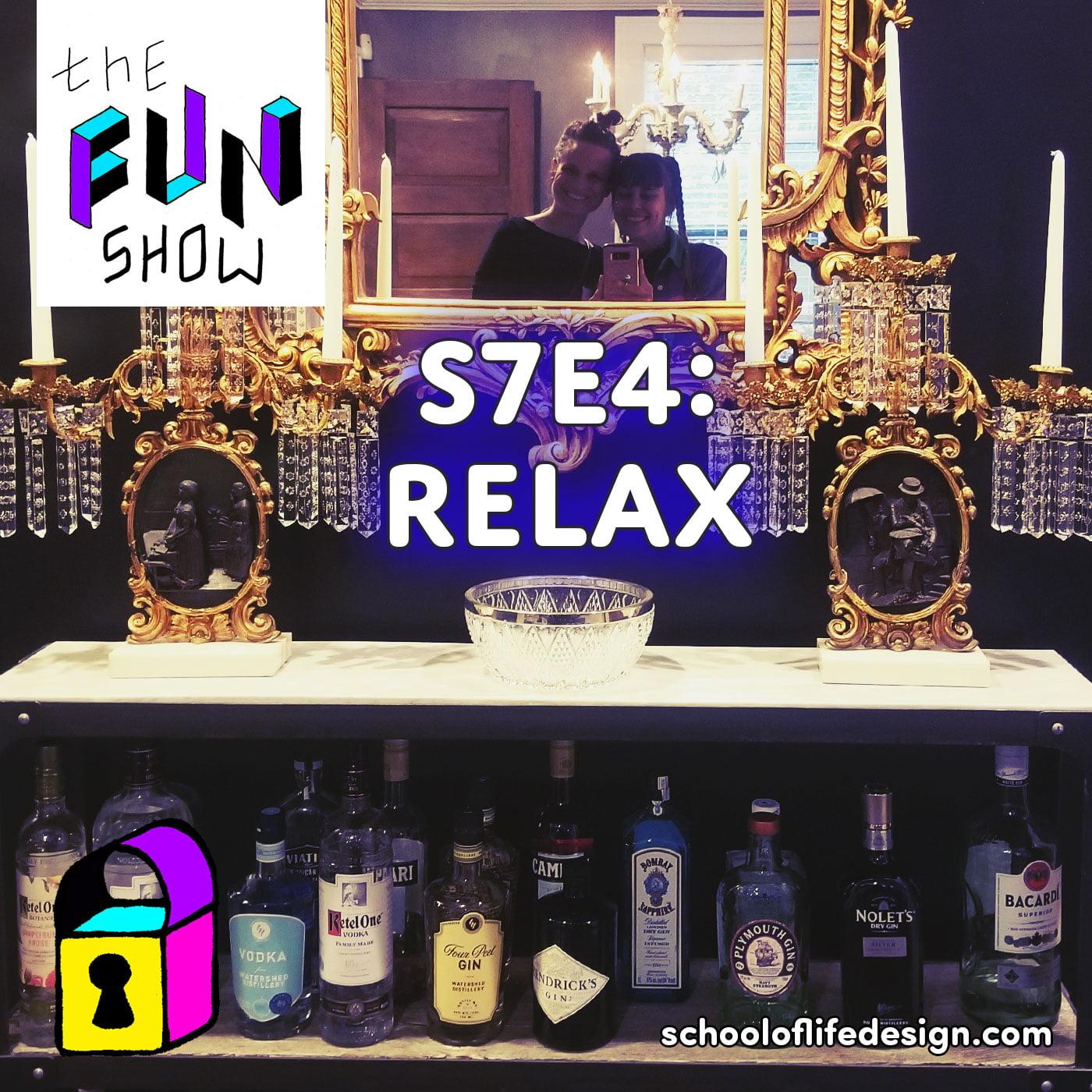 The Fun Show S7E4: RELAX